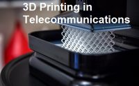 3D Printing in Telecommunications